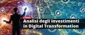 CORSO Analisi degli investimenti in digital transformation
