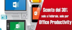 Sconto del 30% solo a febbraio per Office Productivity