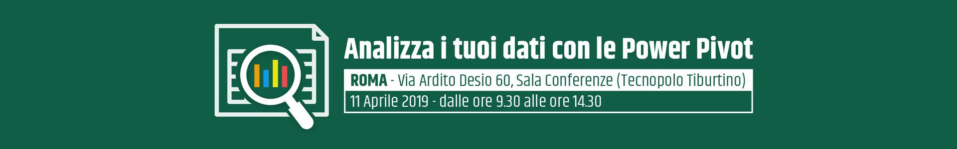 Analizza i tuoi dati con le Power Pivot - Roma 11 Aprile 2019