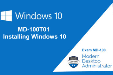 MD-100T01 Installing Windows 10
