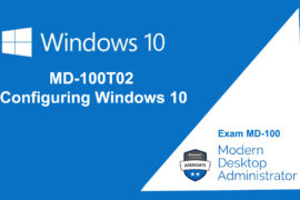 MD-100T02 Configuring Windows 10