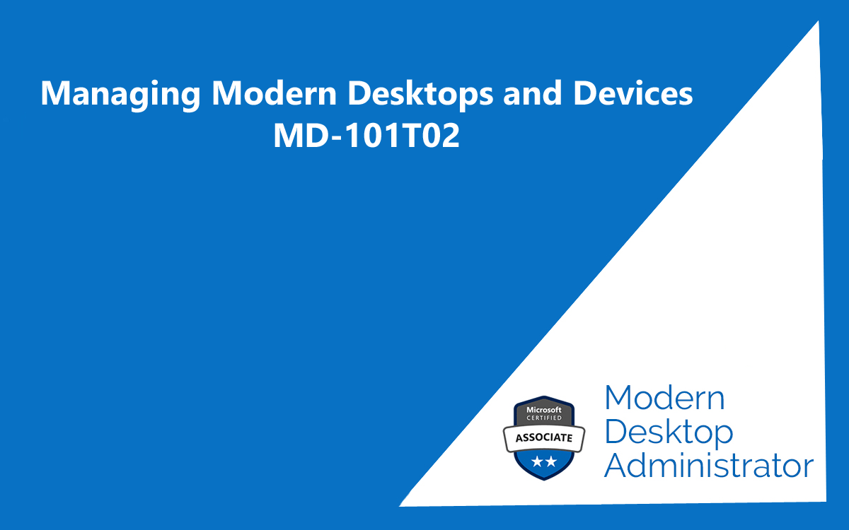 Aperiam Corso: MD-101T02 Managing Modern Desktops and Devices