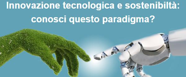 Innovazione tecnologica e sostenibiltà: conosci questo paradigma?