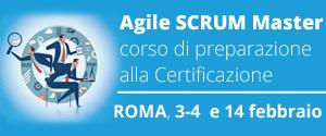 Corso Agile SCRUM Master: Roma 3-4 e 14 Febbraio