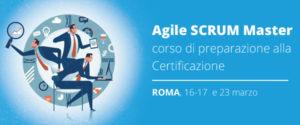 Corso Agile SCRUM Master: Roma 16-17 e 23 marzo